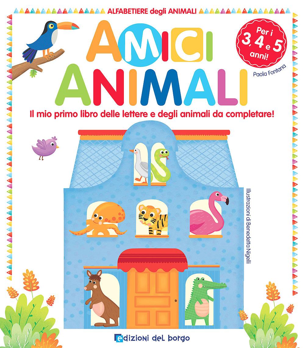 Amici Animali - Alfabetiere degli Animali - 3/4/5 anni