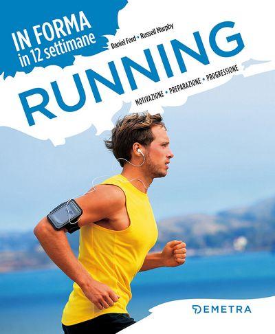 Running. In forma in 12 settimane