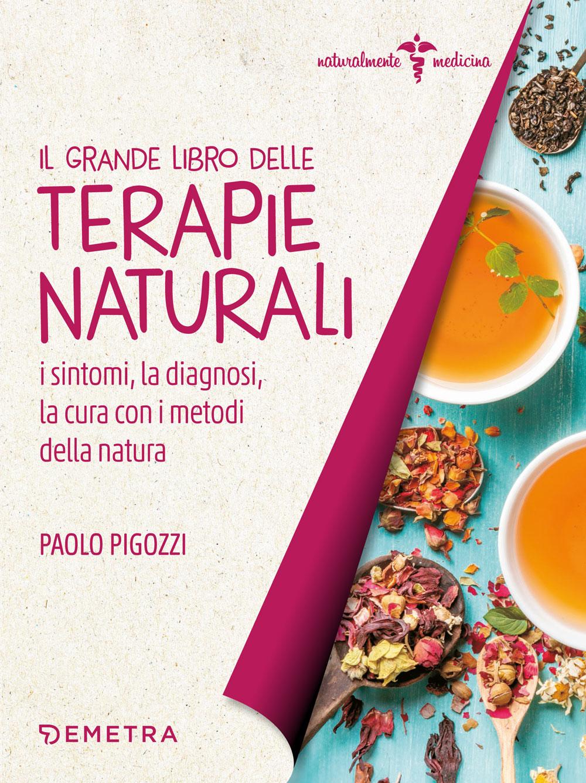 Il grande libro delle terapie naturali