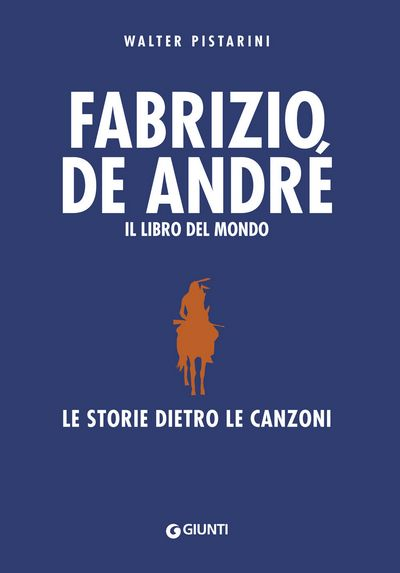 Fabrizio De André. Il libro del mondo