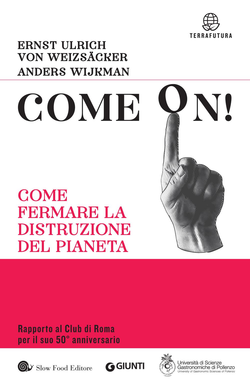 Come on! Come fermare la distruzione del pianeta