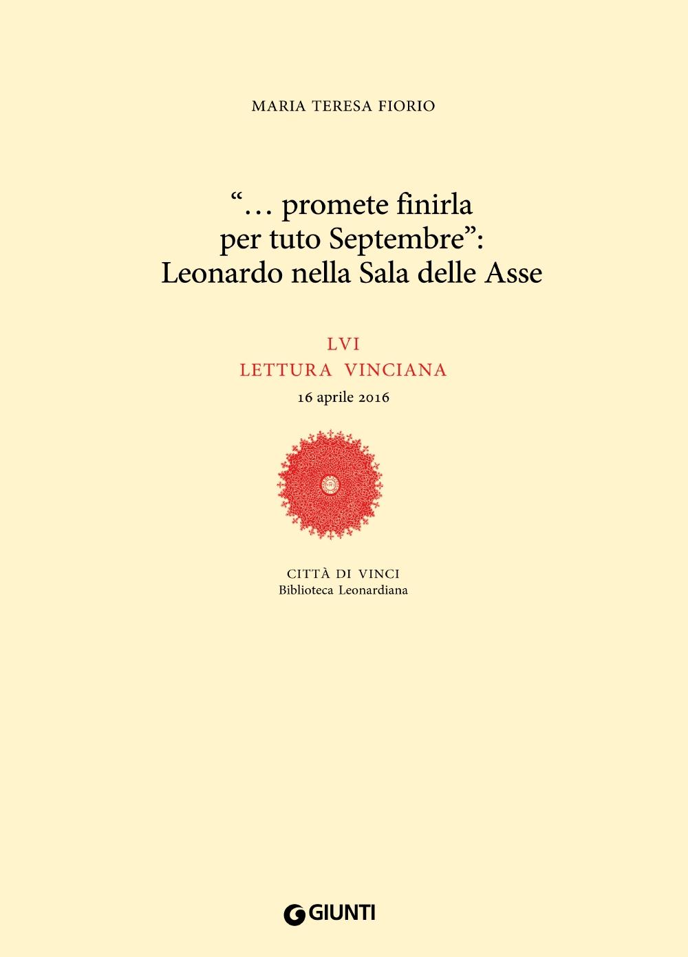 ''... promete finirla per tuto Septembre'': Leonardo nella Sala delle Asse