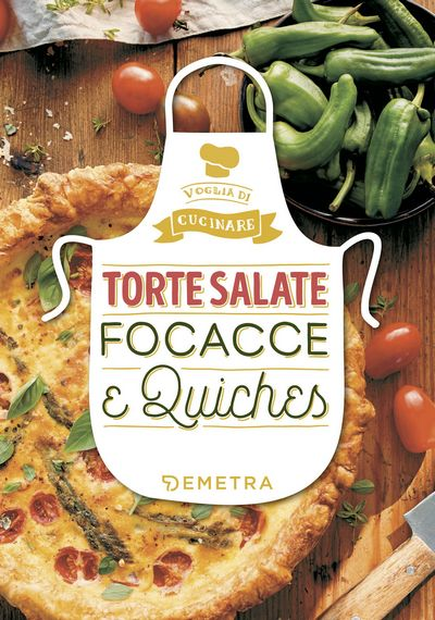 Torte salate, focacce e quiches