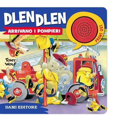 Dlen Dlen Arrivano i pompieri
