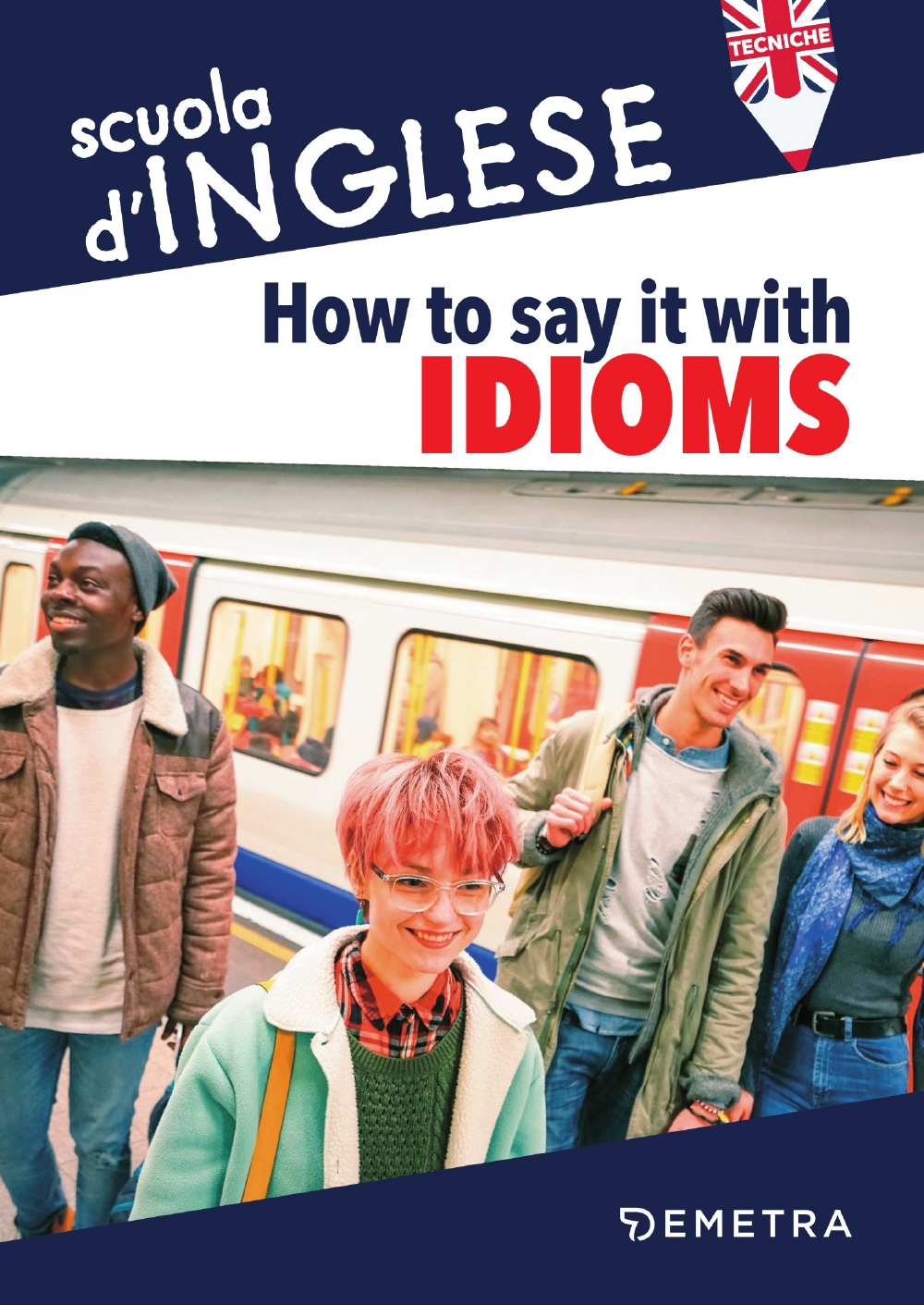 How to say it with Idioms