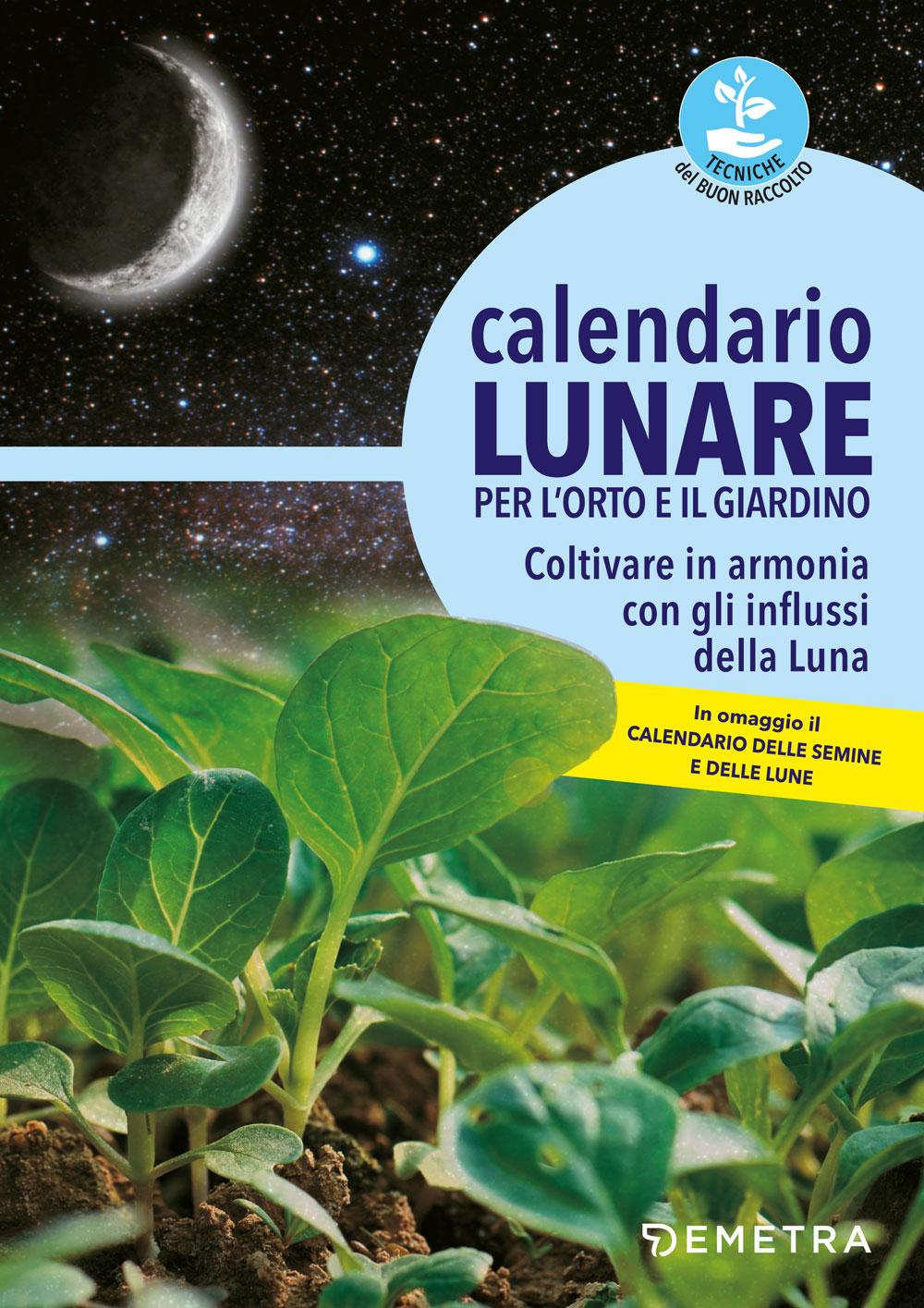 Calendario Lunare Potatura.Calendario Lunare Per L Orto E Il Giardino Giunti