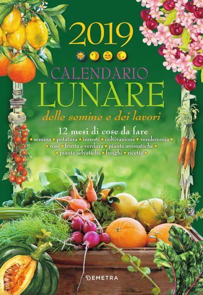 Calendario Lunare delle semine e dei lavori 2019
