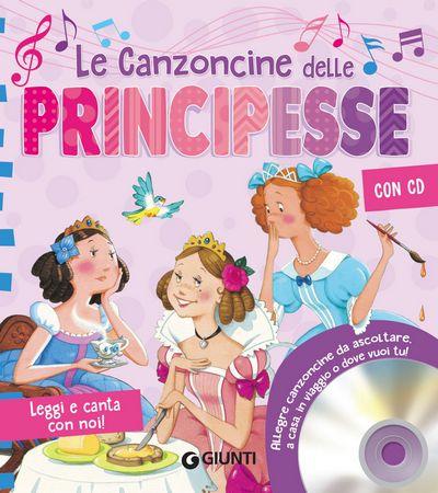 Le Canzoncine delle Principesse + CD