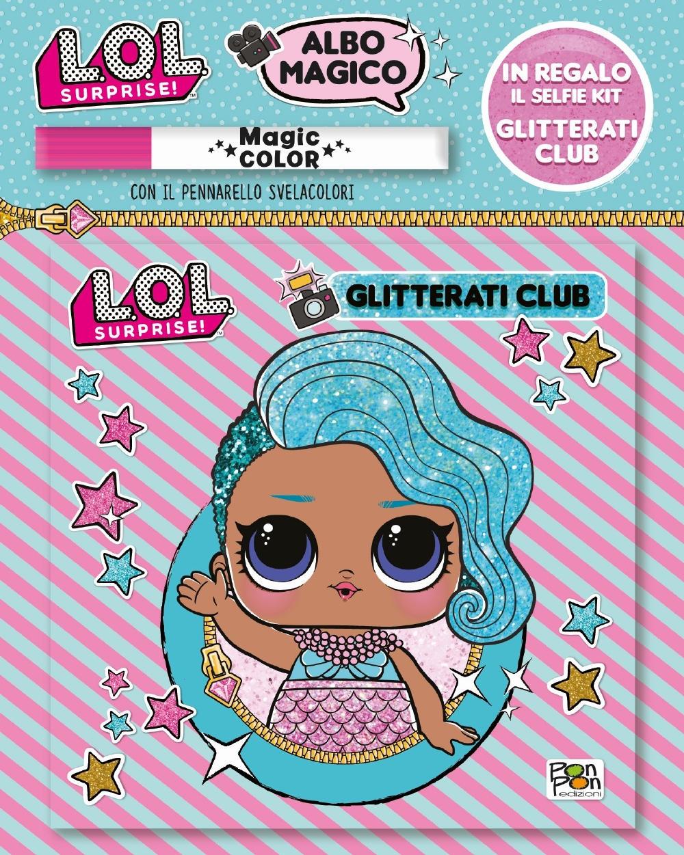 Albo Magico LOL Surprise! - Glitterati Club