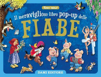 Il meraviglioso libro pop-up delle Fiabe