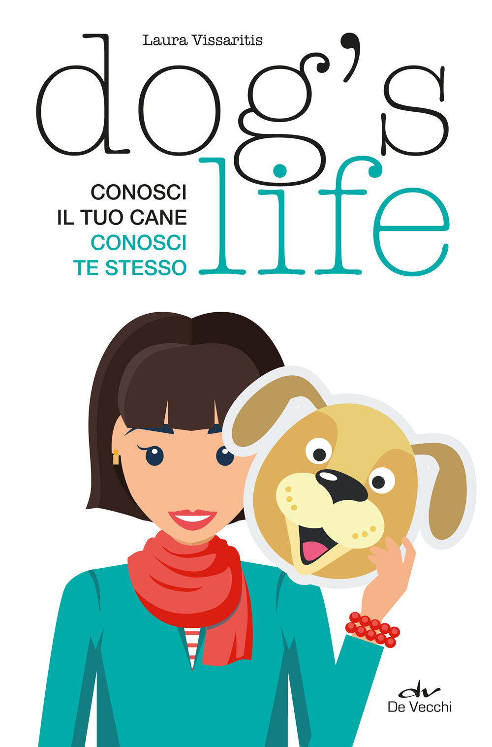 Dog's life. Conosci il tuo cane conosci te stesso