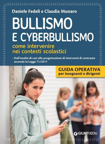 Bullismo e cyberbullismo. Come intervenire nei contesti scolastici