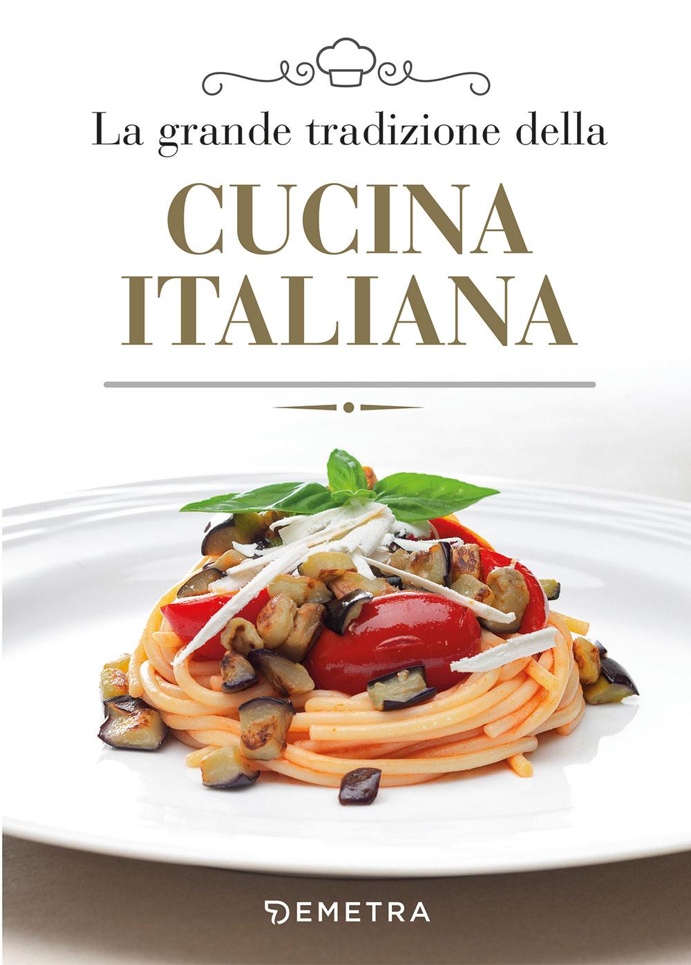 La grande tradizione della cucina italiana