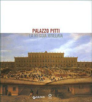 Palazzo Pitti. La reggia rivelata