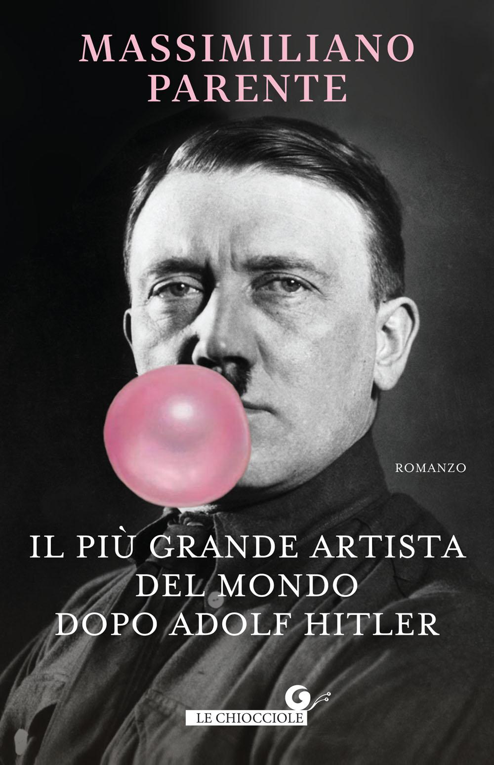 ll più grande artista del mondo dopo Adolf Hitler