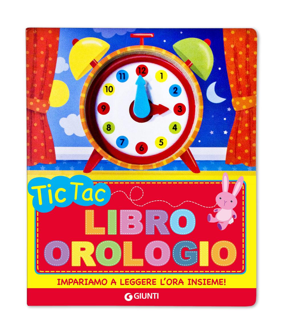 Tic Tac. Libro orologio (con lancette girevoli)