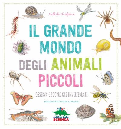 Il grande mondo degli animali piccoli
