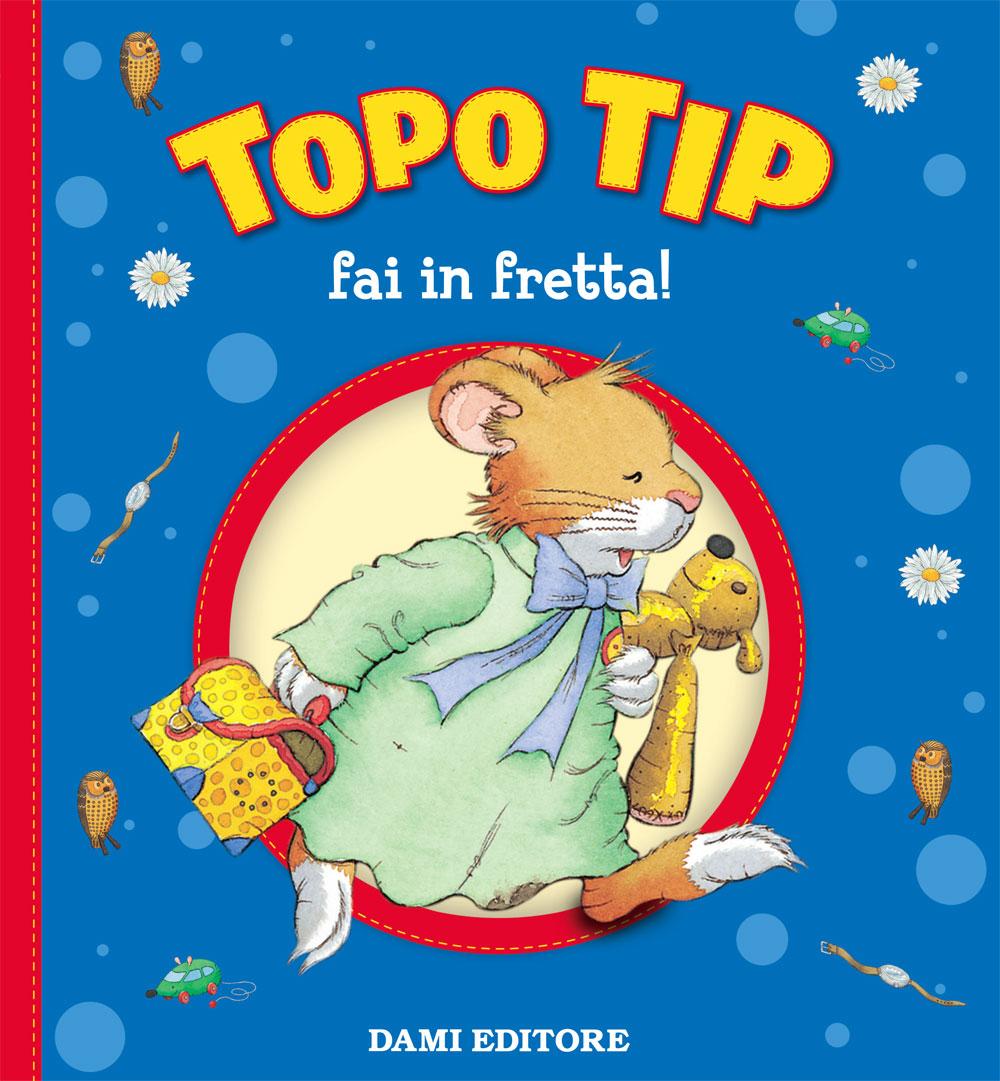 Topo Tip, fai in fretta!