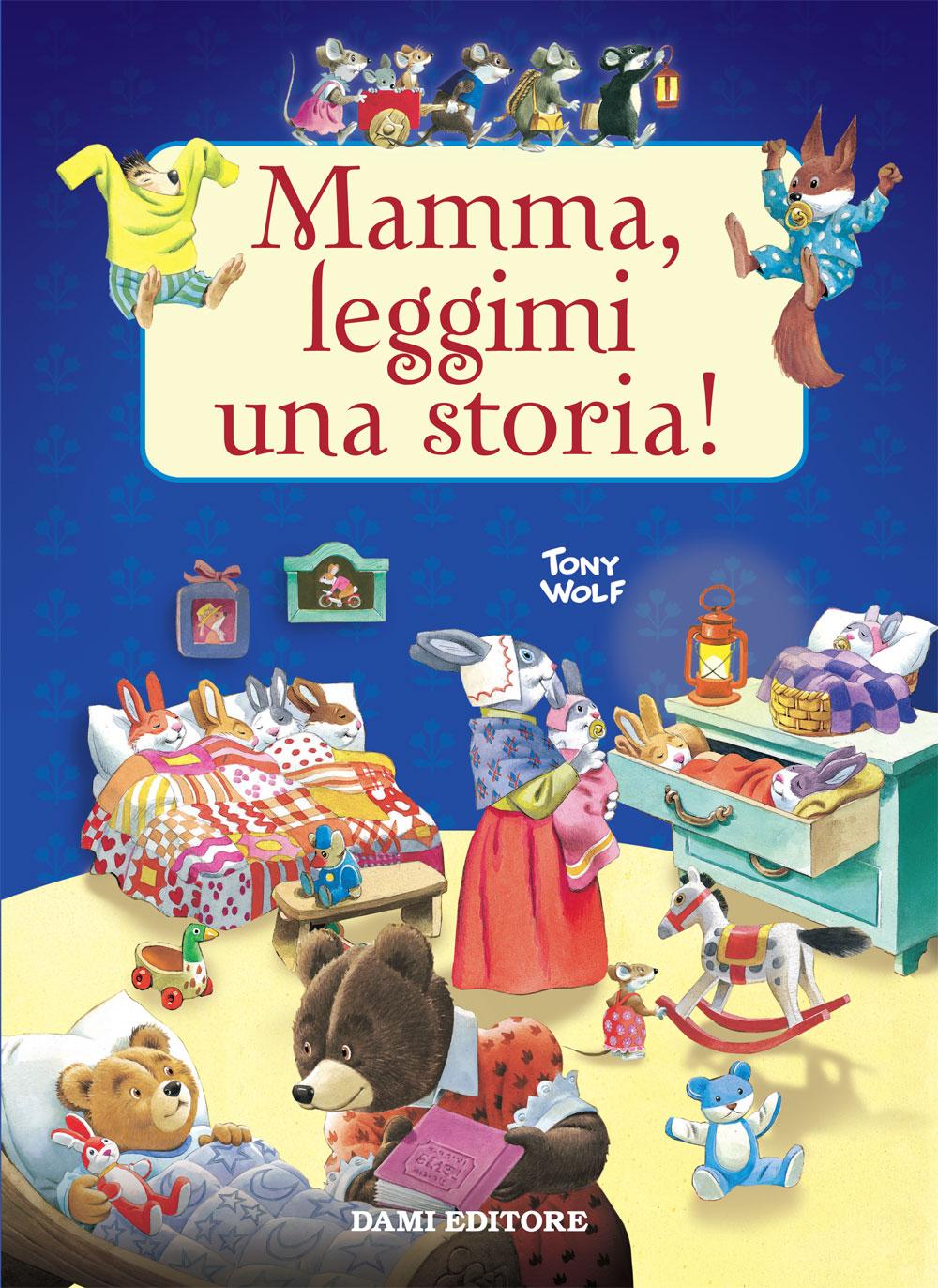 Mamma leggimi una storia!