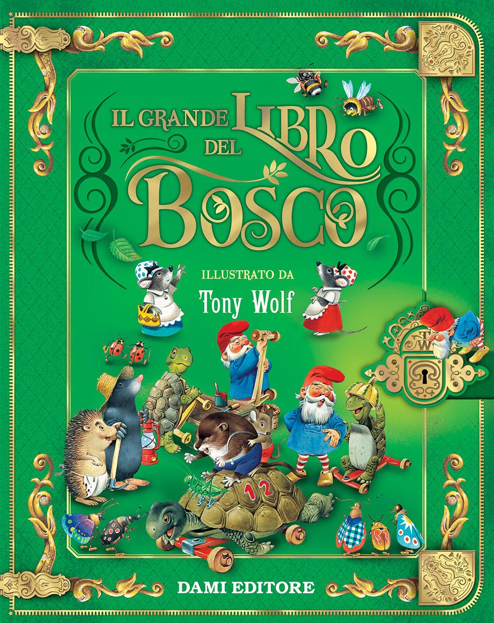Il grande libro del bosco di Tony Wolf