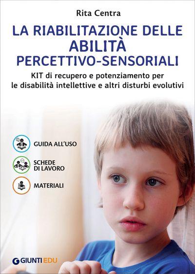 La riabilitazione delle abilità percettivo-sensoriali