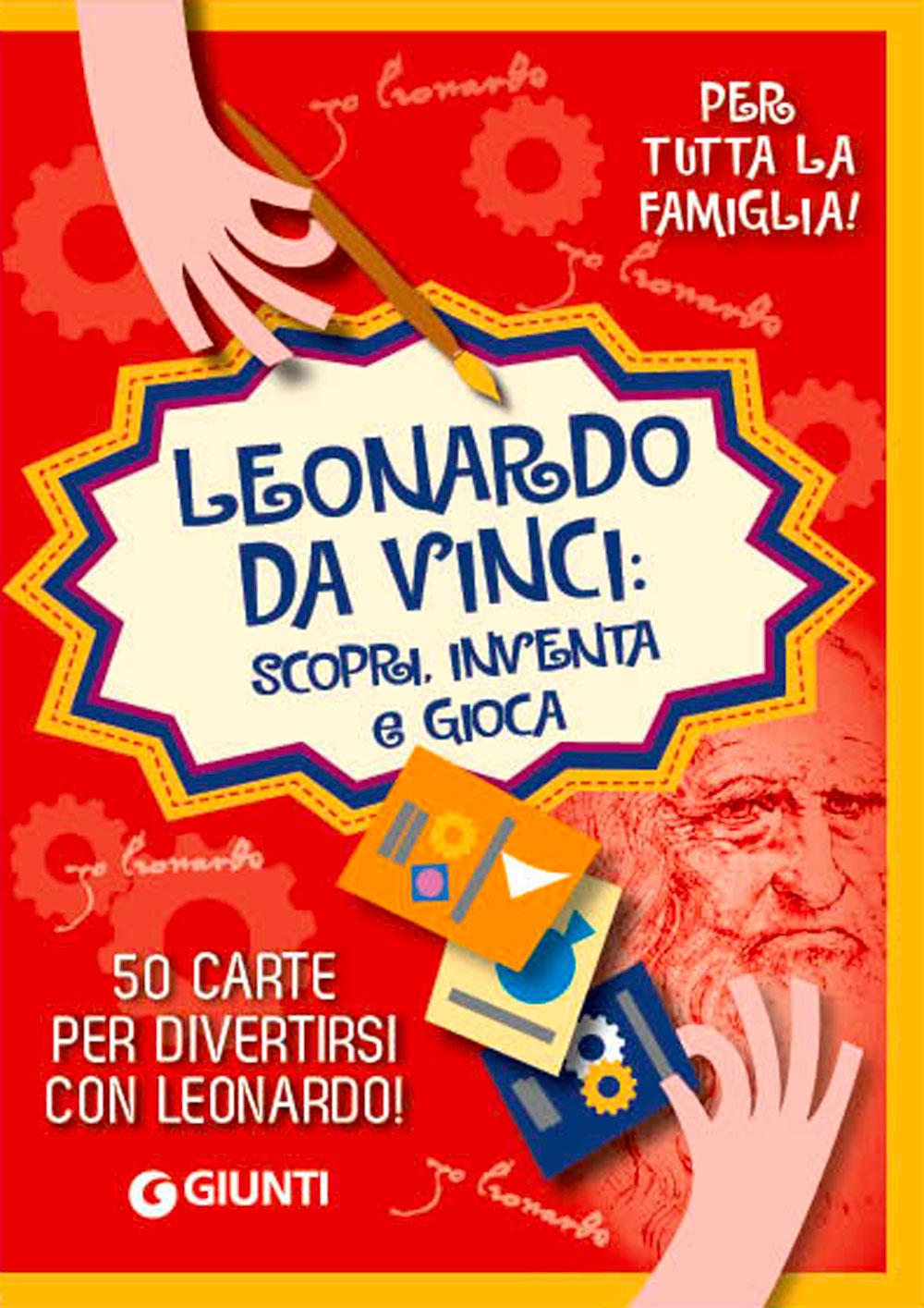 Leonardo Da Vinci. Scopri, inventa e gioca