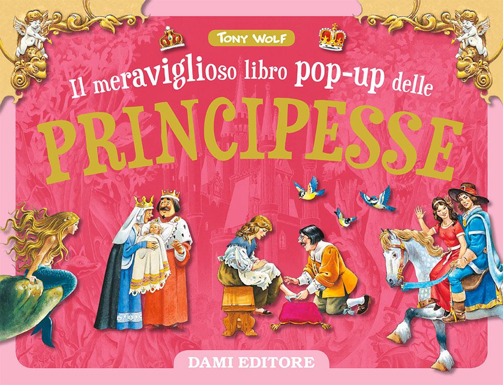 Il meraviglioso libro pop up delle Principesse