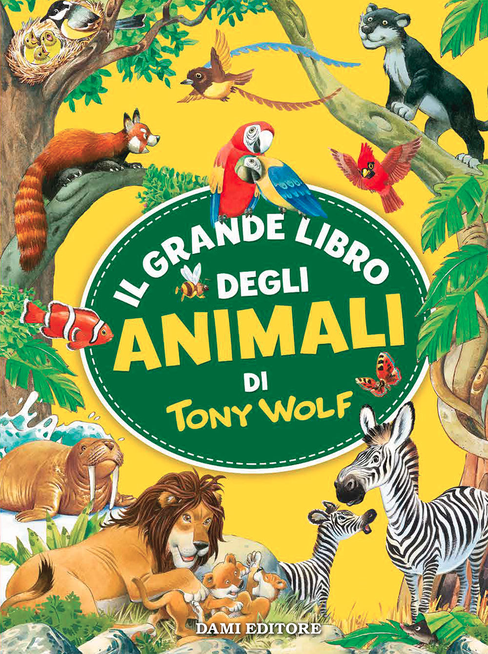 Il grande libro degli animali di Tony Wolf
