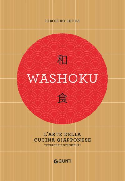 Washoku. L'arte della cucina giapponese