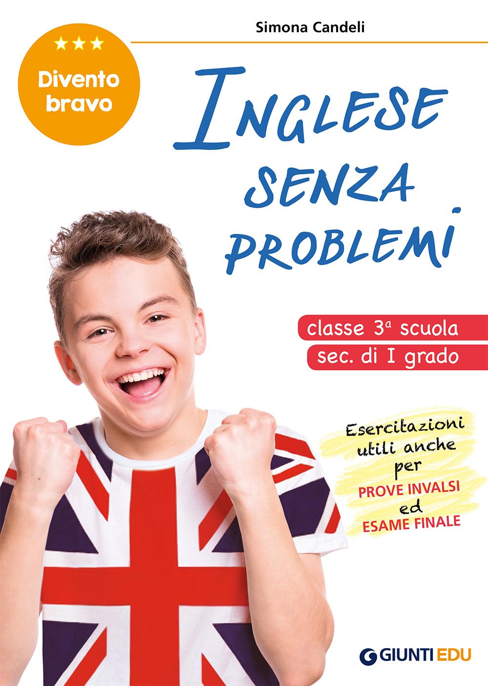 Inglese senza problemi  Classe 3°scuola secondaria I grado