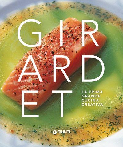 Girardet. La prima grande cucina creativa