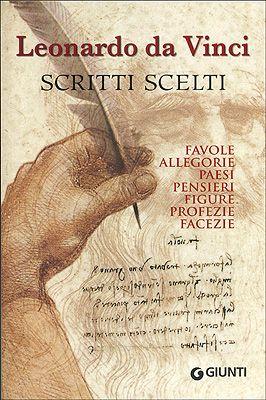 Scritti scelti. Frammenti letterari e filosofici di Leonardo da Vinci