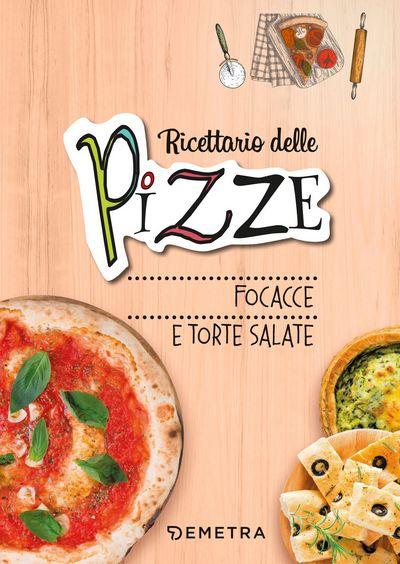 Ricettario delle pizze, focacce e torte salate