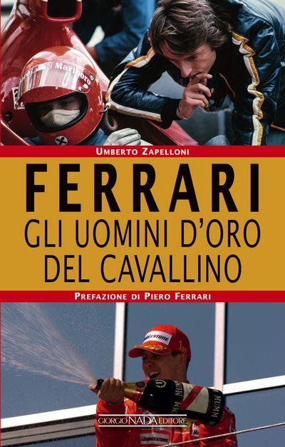 Ferrari Gli uomini d'oro del Cavallino