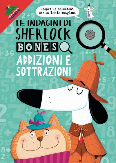 Le indagini di Sherlock Bones – Addizioni e sottrazioni