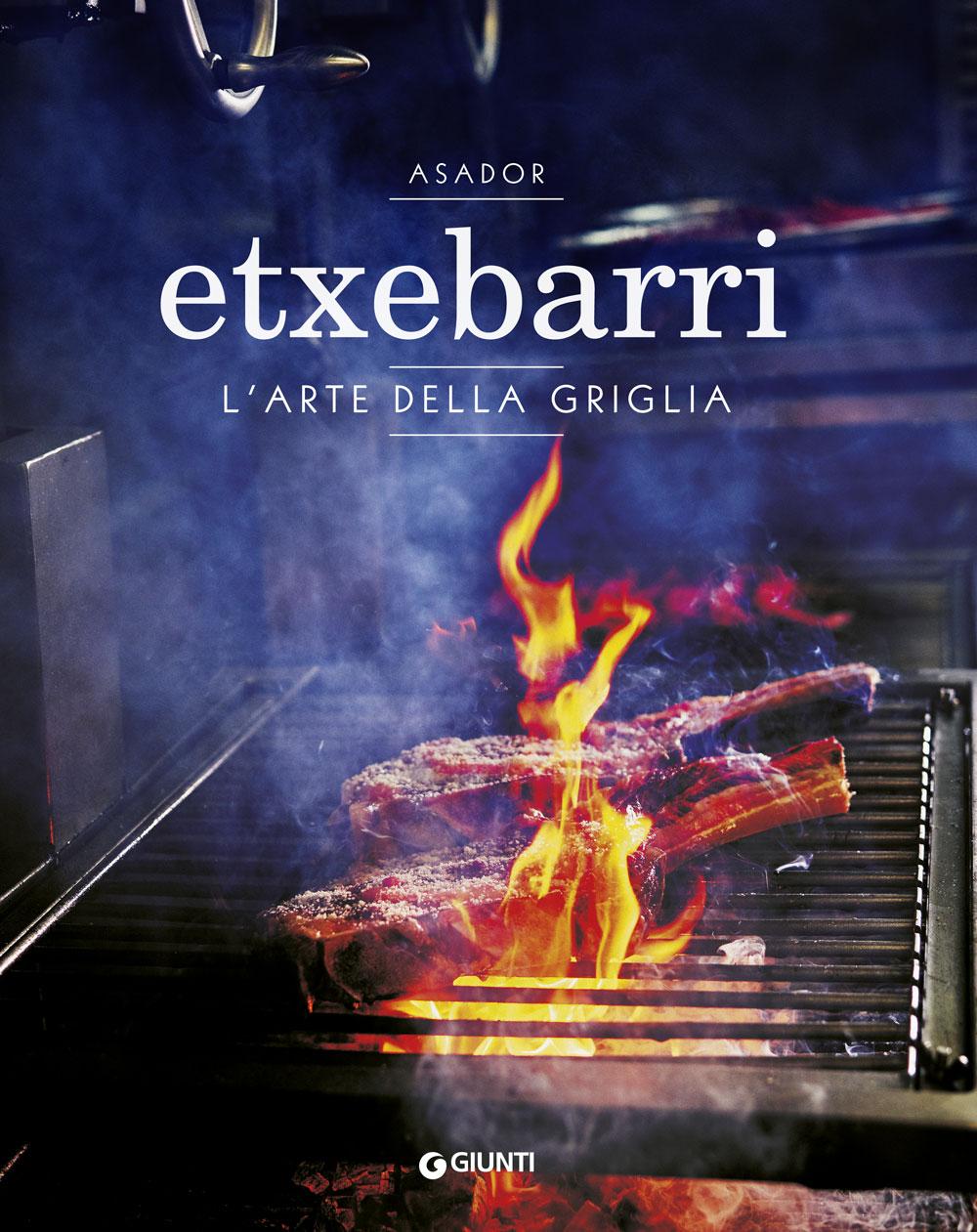 Asador Etxebarri. L'arte della griglia