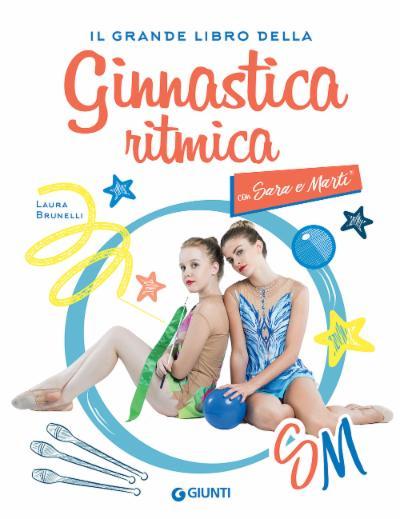 Il grande libro della ginnastica ritmica con Sara e Marti