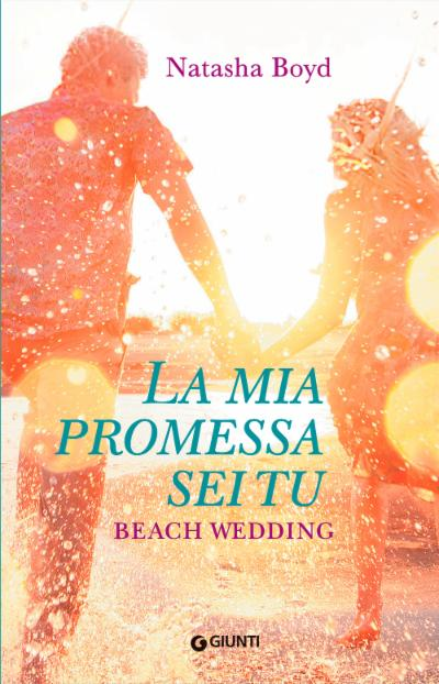 La mia promessa sei tu. Beach Wedding