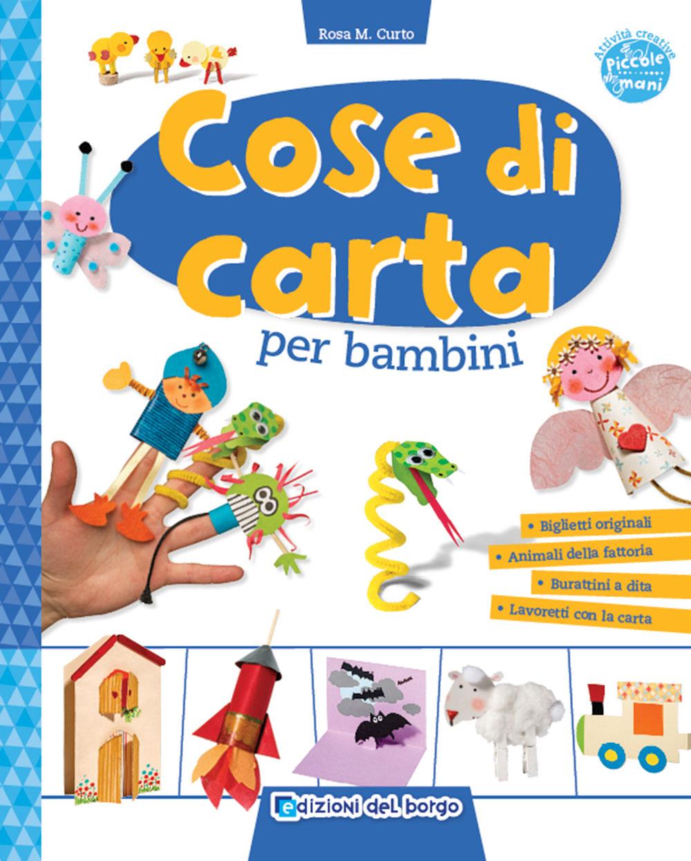 Cose Creative Con La Carta cose di carta per bambini - giunti