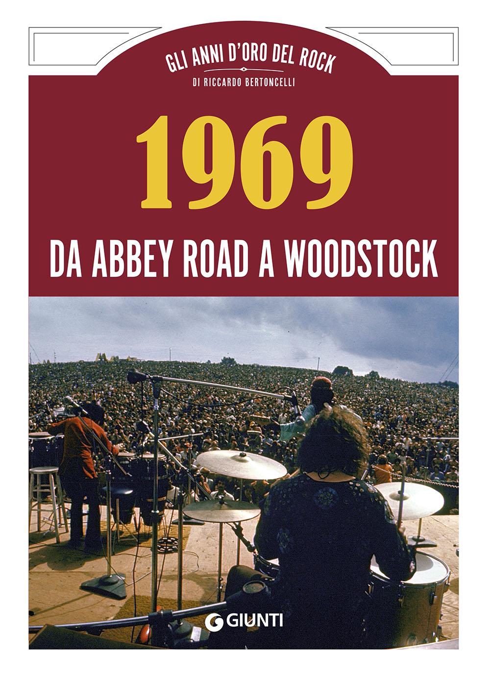 1969 da Abbey Road a Woodstock