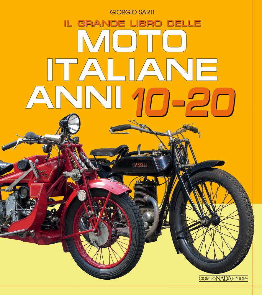 Il grande libro delle moto italiane anni 10 e 20