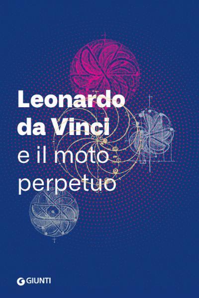Leonardo da Vinci e il moto perpetuo