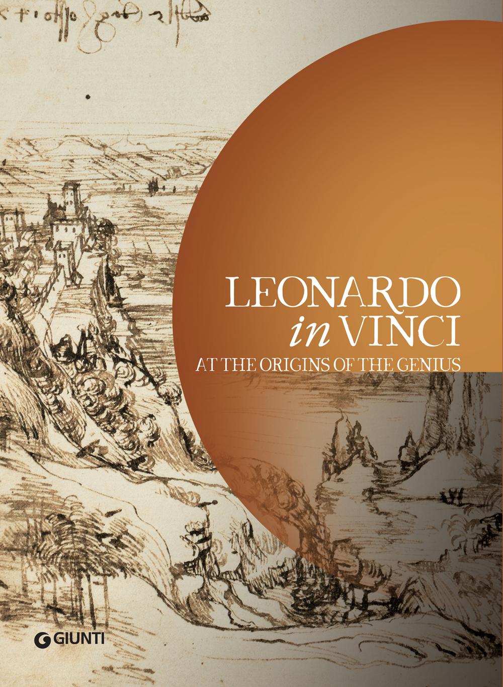Leonardo in Vinci. At the origins of the Genius