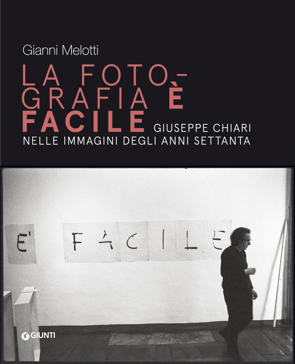 Gianni Melotti. La fotografia è facile