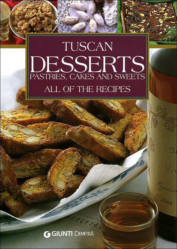 Tuscan Desserts. Pastries, cakes and sweets