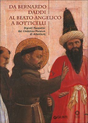 Da Bernardo Daddi al Beato Angelico a Botticelli