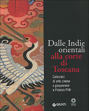 Dalle Indie orientali alla corte di Toscana