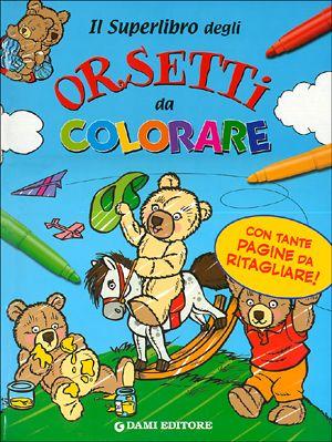 Il Superlibro degli Orsetti da Colorare
