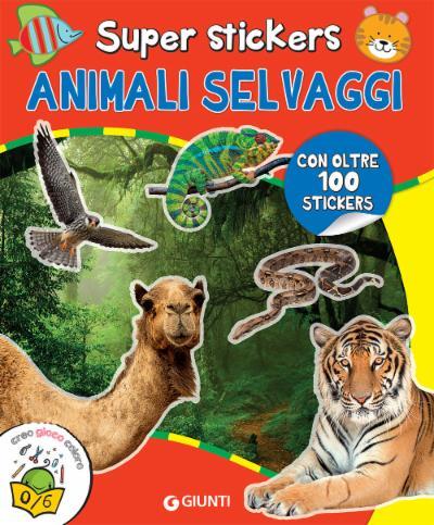 Super stickers. Animali Selvaggi
