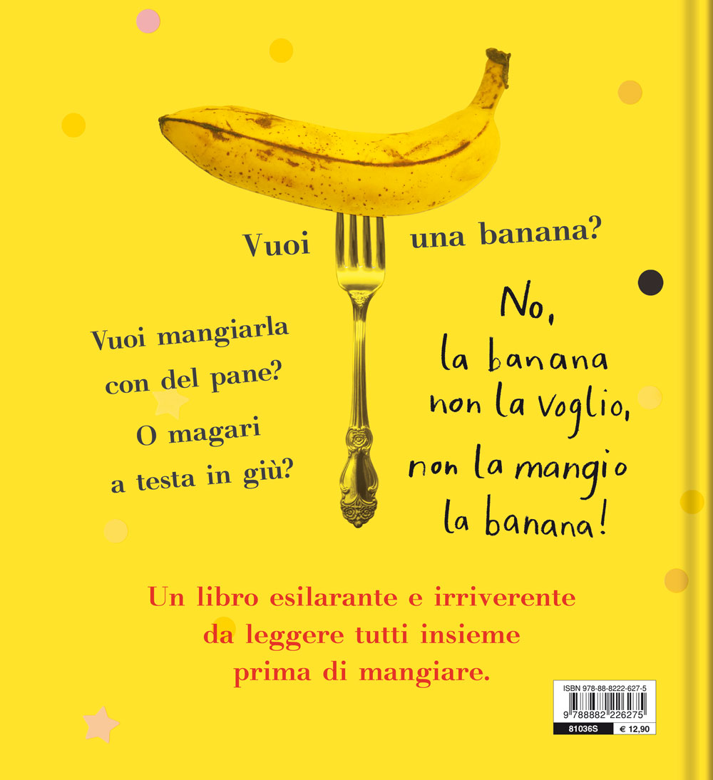 No, non mangio la banana!